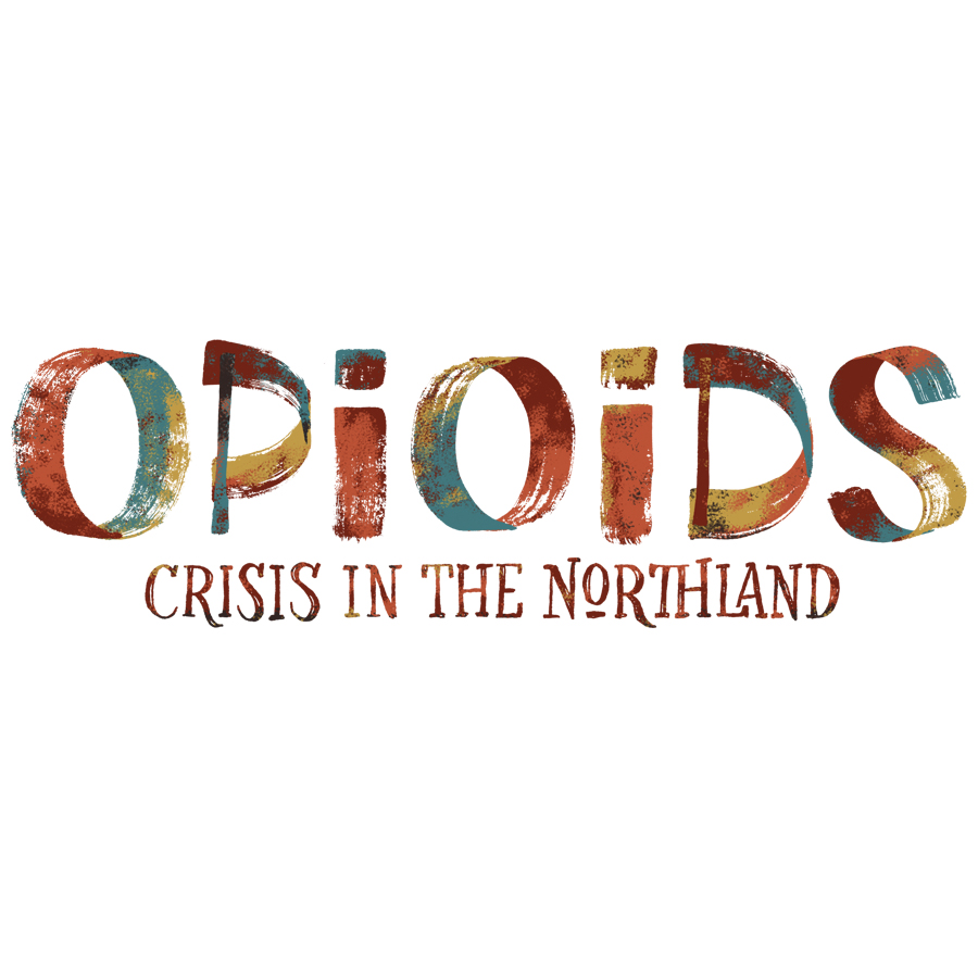 Opioids: Crisis in the Northland