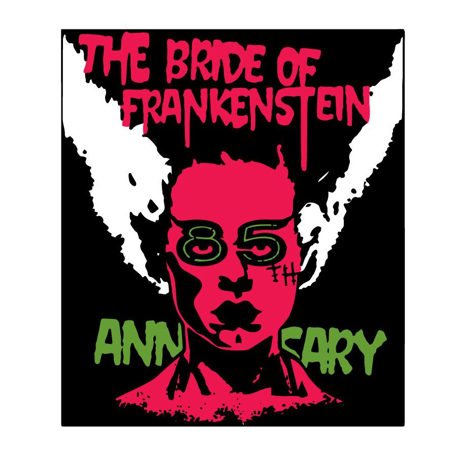 The Bride of Frankenstein 85th Anniversary