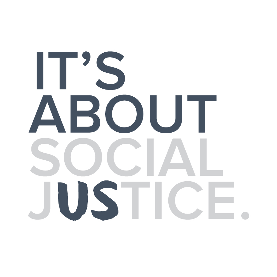 It's About Social Justice
