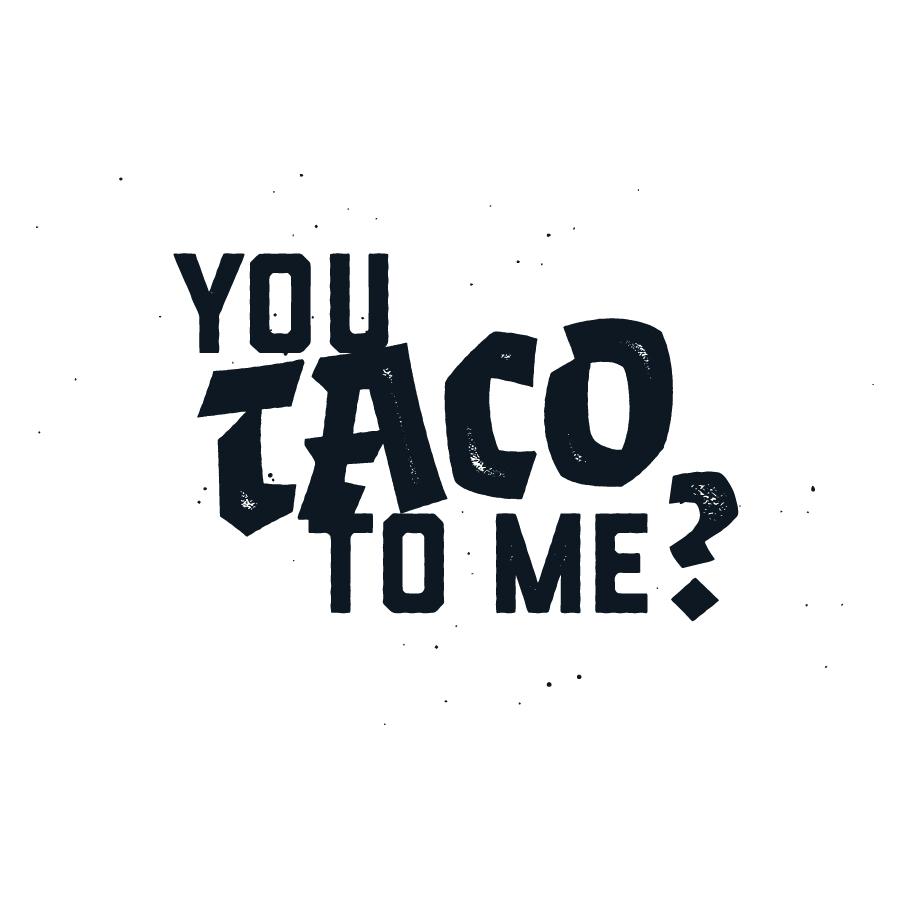You Taco To Me logo design by logo designer Varsity Partners