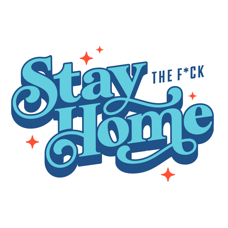 Stay the F*ck Home