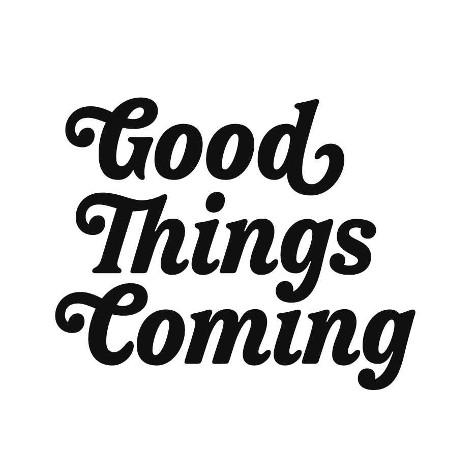 Good Things Coming