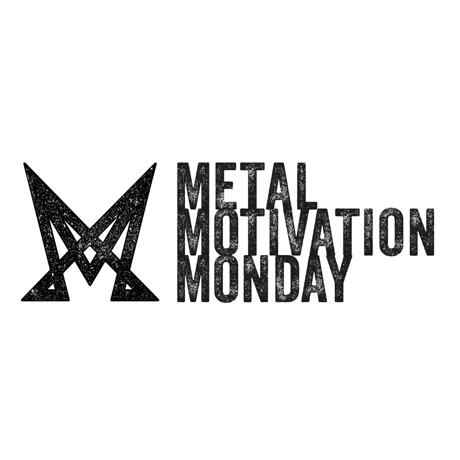 Metal Motivation Monday