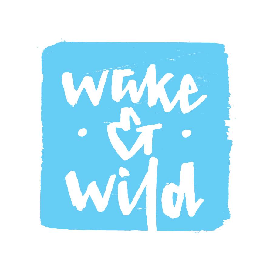 Wake & Wild