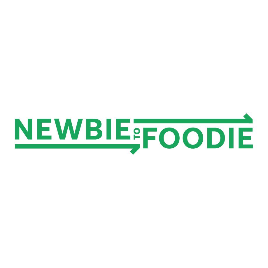 Newbie to Foodie