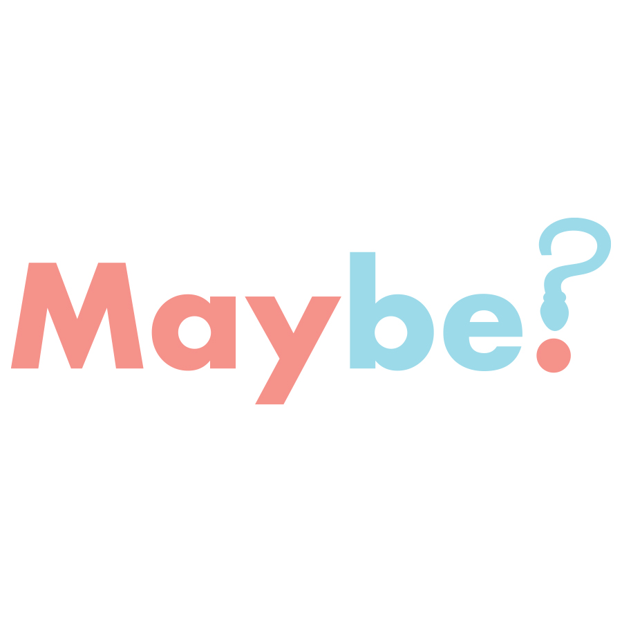 Maybe?