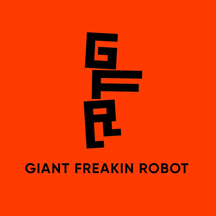Giant Freakin Robot