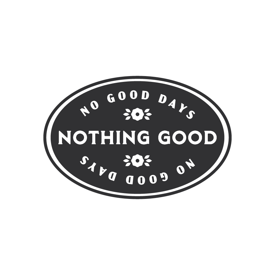 No Good Days Badge